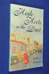 HIGH-HEELS-IN-THE-DUST-Dahlis-Feltham-BOOK-Country-NSW-Home-Crafts-Teachers