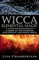 Lisa Chamberlain Wicca Elemental Magic Guide To Witchcraft Spells Paperback Book