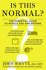 Is This Normal?: What to Expect as We Age by John Whyte (Hardback, 2011)