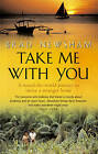 Take Me with You: A Round-the-World Journey to Invite a Stranger Home by Brad Newsham (Paperback, 2002)
