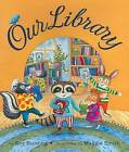 Our Library by Eve Bunting (Hardback, 2008)