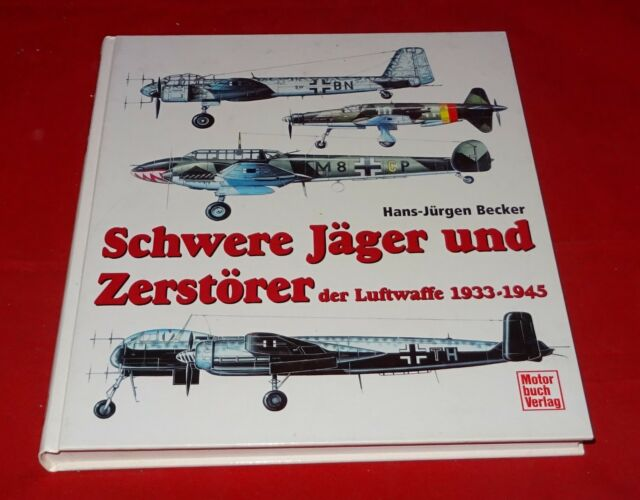 Schwere Jäger und Zerstörer der Luftwaffe 1933-1945