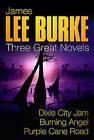 Three Great Novels:  Dixie City Jam ,  Burning Angel ,  Purple Cane Road by James Lee Burke (Paperback, 2002)