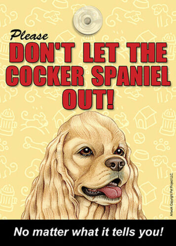 Out Sign Suction Cup 7x5 Tan Cocker Spaniel Don/'t Let the Breed