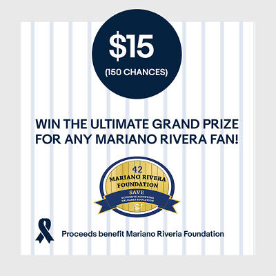 $15 (150 Chances) Entry: Win! Ultimate Grand Prize for Any Mariano Rivera Fan