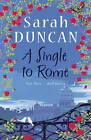 A Single to Rome by Sarah Duncan (Paperback, 2009)