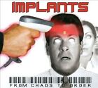 From Chaos to Order [Digipak] by Implants (CD, 2013, Burnside Distribution)