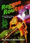 Reggae Routes: The Story of Jamaican Music by Kevin O'Brien Chang (Paperback, 1997)