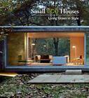 Small Eco Houses von Cristina Paredes Benitez und Àlex Sánchez Vidiella (2010, Taschenbuch)