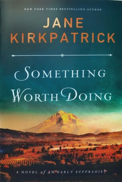 Something Worth Doing by Jane Kirkpatrick (2020, Trade Paperback)*Brand New Book