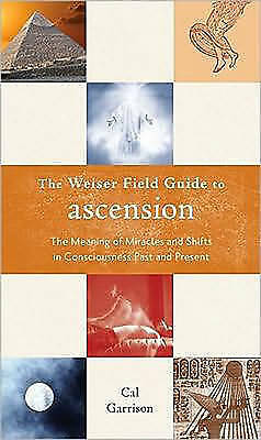 1 of 1 - The Weiser Field Guide to Ascension:The Meaning of Miracles and Shifts *Like New