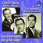 Two Great Bands, One Great Singer by Garry Stevens/Tex Beneke/Charlie Spivak (CD, Dec-2014, Sounds of Yesteryear)