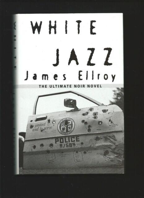 White Jazz by James Elroy ( ( 1st ed. Hb 1992 ) - The Ultimate Noir Novel