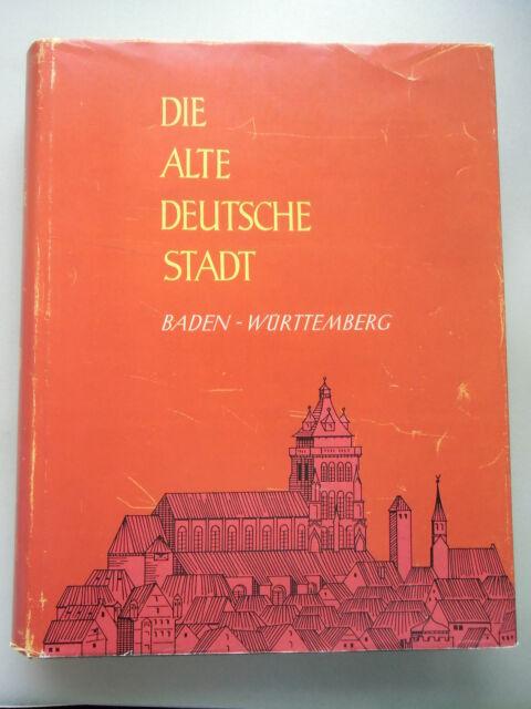 Die alte deutsche Stadt Baden-Württemberg Band IV 1961 Städteansichten