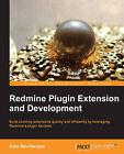 Redmine Plugin Extension and Development by Alex Bevilacqua (Paperback, 2014)