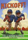 Kickoff! by Tiki Barber, Ronde Barber (Hardback, 2007)