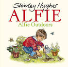 Alfie Outdoors by Shirley Hughes (Hardback, 2015)