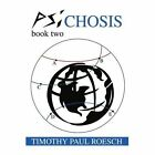 Psichosis Book Two 9780595297580 by Timothy Paul Roesch Paperback