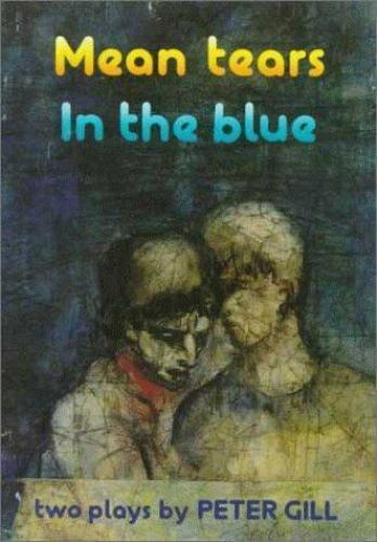 Mean Tears and In the Blue Paperback Peter Gill