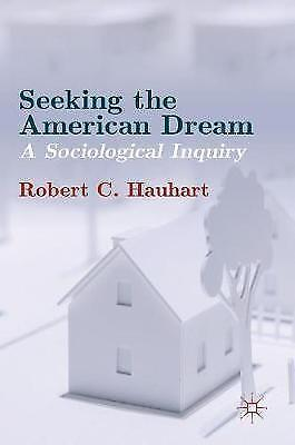 Seeking the American Dream: A Sociological Inquiry, Hauhart, Robert C., Used; Ve
