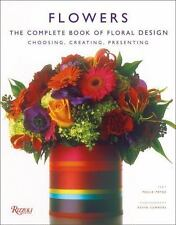 Flowers : The Complete Book of Floral Design by Paula Pryke (2004, Hardcover)