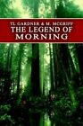 The Legend of Morning 9780595328185 by M. McGriff Book