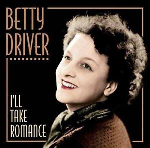 Betty-Driver-I-039-ll-Take-Romance-NEW-CD
