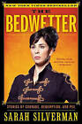The Bedwetter: Stories of Courage, Redemption, and Pee by Sarah Silverman (Paperback / softback, 2011)
