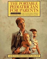 The Portable Pediatrician for Parents by Laura W. Nathanson (1994, Paperback)