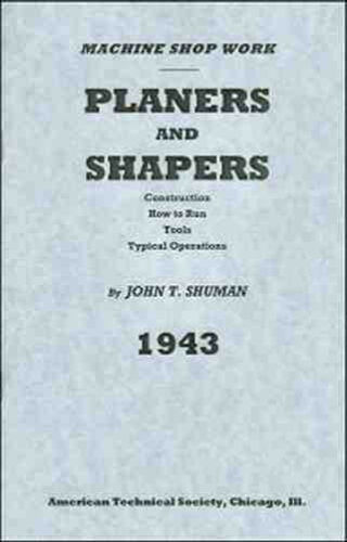 reprint Typical Operations 1943 How to Run Planers and Shapers Tools