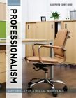 Illustrated Course Guides: Professionalism - Soft Skills for a Digital Workplace by Jeff Butterfield (Paperback, 2016)