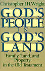 God's People in God's Land: Family, Land, and Property in the Old Testament by Christopher J H Wright (Paperback / softback, 2014)