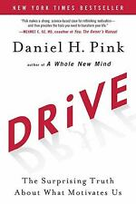 Drive : The Surprising Truth about What Motivates Us by Daniel H. Pink (2009, Hardcover)