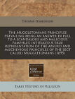 The Muggletonians Principles Prevailing Being an Answer in Full to a Scandalous and Malicious Pamphlet, Intituled a True Representation of the Absurd and Mischevious Principles of the Sect Called Muggletonians (1695) by Thomas Tomkinson (Paperback / softback, 2011)
