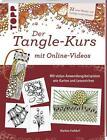 Der Tangle-Kurs mit Online-Videos von Martina Flossdorf (2016, Taschenbuch)