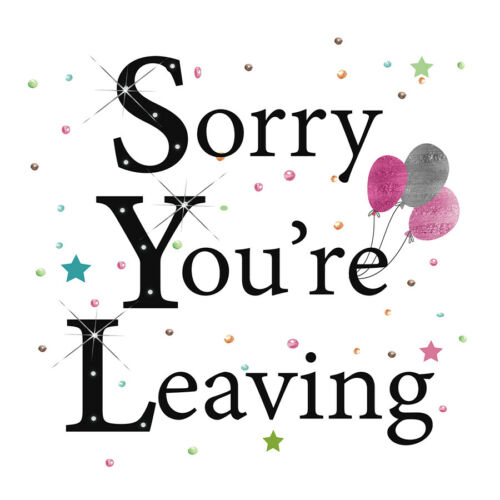Rush Design Sorry You`re Leaving Card 6 x 6 Inches
