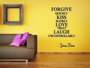 forgive quickly kiss slowly love truly james dean quote wall