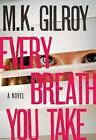 Every Breath You Take : A Novel by Mark Gilroy (2012, E-book)