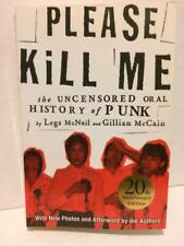 Please Kill Me : The Uncensored Oral History of Punk by Gillian McCain and Legs McNeil (2016, Paperback)
