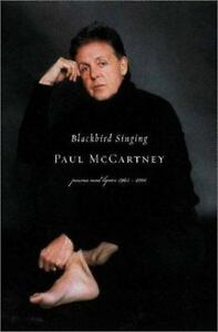 Blackbird Singing Poems And Lyrics 1965 2001 By Paul McCartney
