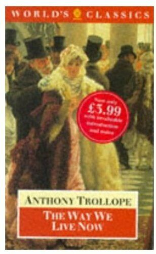 1 of 1 - The Way We Live Now (World's Classics),Anthony Trollope, J. A. Sutherland