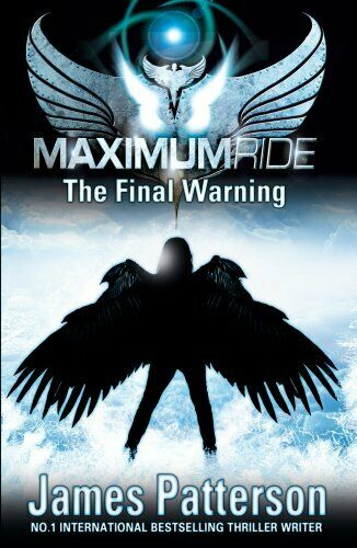 Maximum Ride: The Final Warning-James Patterson, 9780552558112
