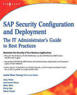 SAP Security Configuration and Deployment: The IT Administrator's Guide to Best Practices by Joey Hirao (Paperback, 2008)