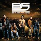 Don't Talk, Just Listen by B5 (Georgia) (CD, Sep-2007, Bad Boy Entertainment)