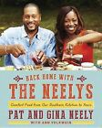 Back Home with the Neelys: Comfort Food from Our Southern Kitchen to Yours by Gina Neely, Pat Neely (Hardback, 2014)