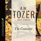 The Counselor: Straight Talk about the Holy Spirit by A W Tozer (CD-Audio, 2016)