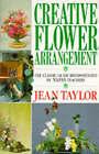 Creative Flower Arrangement by Jean Taylor (Paperback, 1993)