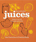 Fresh & Healthy: Juices: Nature's Cure-All for Health and Vitality by Dimitra Stais, Jan Castorina (Hardback, 2011)
