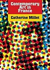 Contemporary Art in France by Catherine Millet (Hardback, 2006)