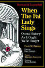 When the Fat Lady Sings: Opera History as it Ought to be Taught by David W. Barber, ANNA RUSSELL, Maureen Forrester (Paperback, 2000)